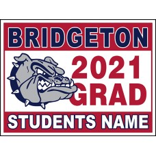 "School Sign - 18""h x 24""w - BRIDGETON HS 4mm Corrugated Plastic Sign with Metal H-Frame Included"
