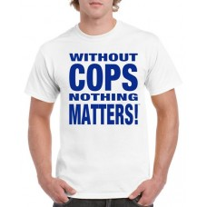Apparel - Without Cops Nothing Matters - Blue on White T-Shirt - Trademark Design