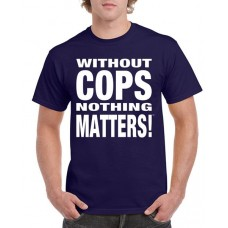 Apparel - Without Cops Nothing Matters - White on Navy T-Shirt - Trademark Design