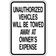 Traffic Control - Unauthorized Vehilcles Will Be Towed Away At Owners Expense .080 Reflective Aluminum